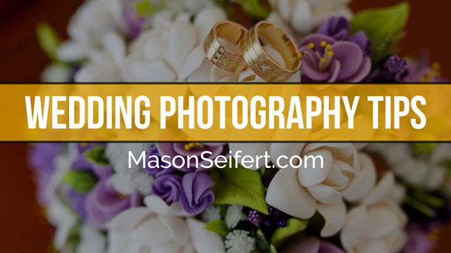 wedding photography tips by Mason Seifert